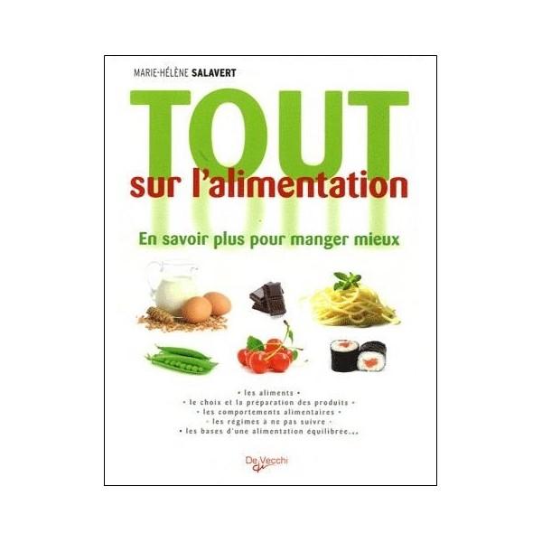 Tout sur l'alimentation - Marie-Hélène Salavert
