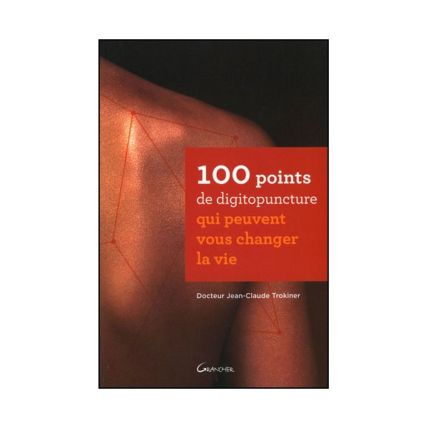 100 points de digitopuncture - Trokiner