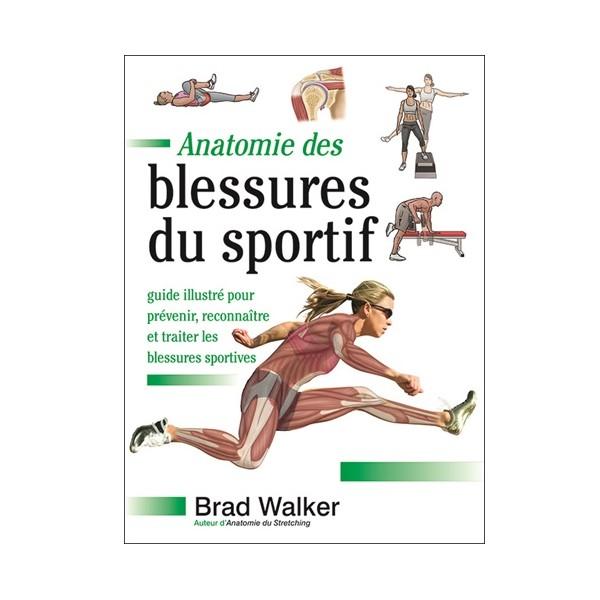 Anatomie des blessures du sportif - Brad Walker