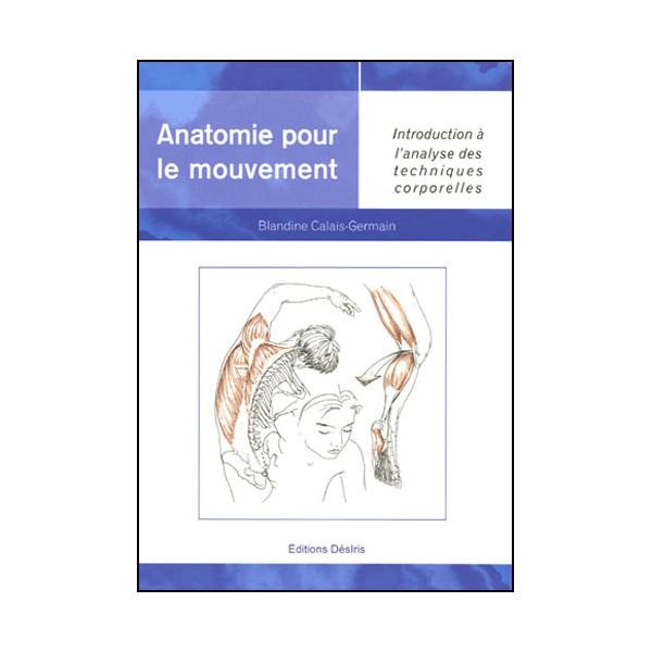 Anatomie pour le mouvement vol.1, tech corporelles - Calais-Germain