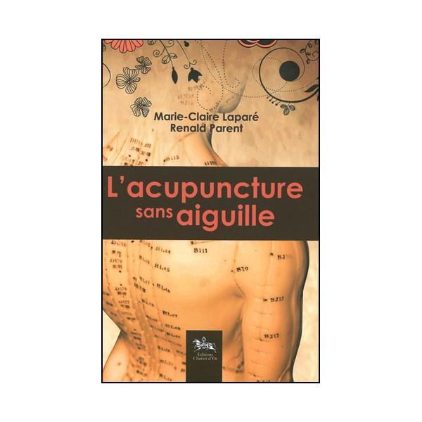 L'acupuncture sans aiguille - Laparé & Parent