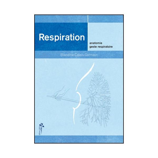 Respiration anatomie geste respiratoire - Calais-Germain
