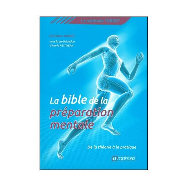 La bible de la préparation mentale - Christian Target