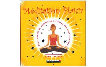 Méditation plaisir, petit manuel de méditation à l'usage des gens stressés - David Fontana