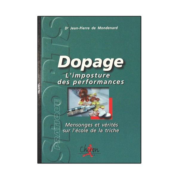 Dopage, l'imposture des performances - Dr. JP de Mondenard