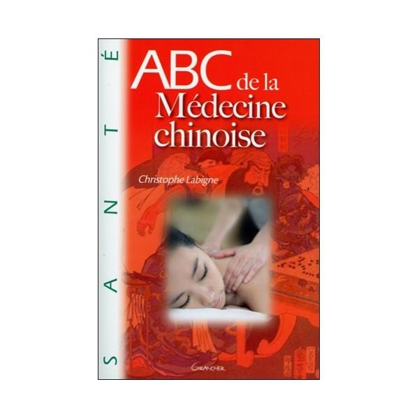ABC de la médecine chinoise - C Labigne