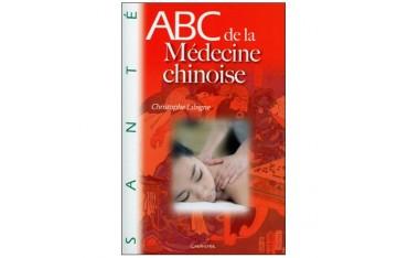 ABC de la médecine chinoise - Christophe Labigne
