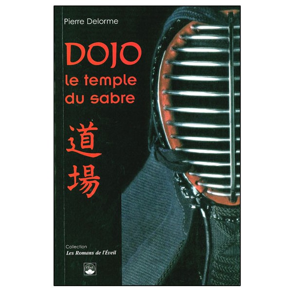 Dojo, le temple du sabre - Pierre Delorme
