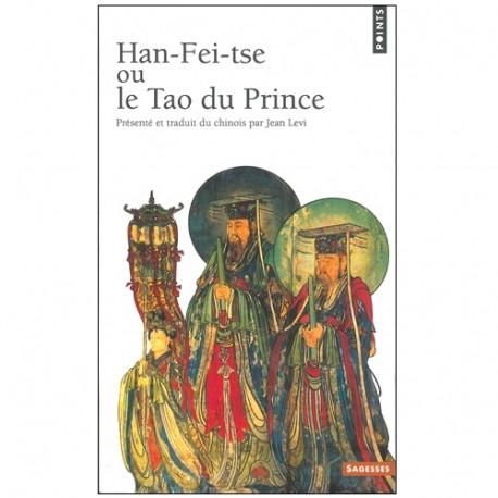 Han-Fei tse ou le Tao du prince - Jean Levi