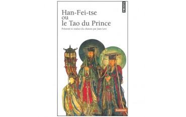 Han-Fei-tse ou le Tao du Prince - Jean Levi