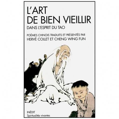 L'Art de bien vieillir dans l'esprit du Tao - Collet & Cheng Wing Fun