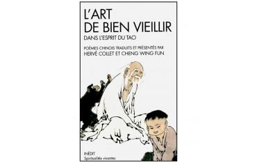 L'Art de bien vieillir dans l'esprit du Tao - Hervé Collet & Cheng Wing Fun