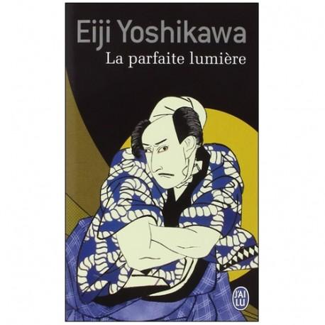 La parfaite lumière - Eiji Yoshikawa