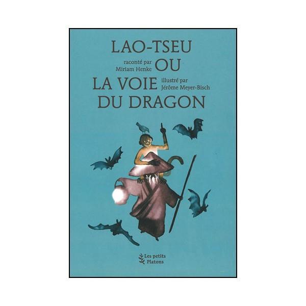 Lao-Tseu ou la voie du dragon - Henke & Meyer-Bisch