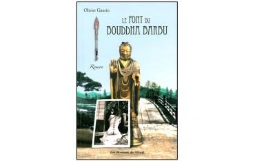 Le Pont du Bouddha barbu (roman) - Olivier Gaurin