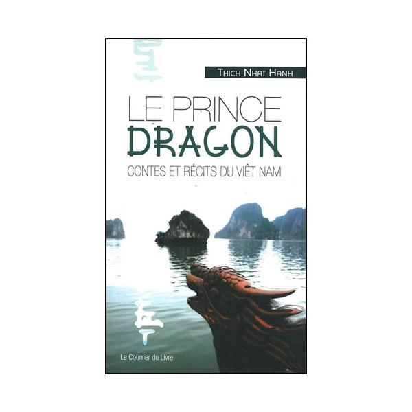 Le Prince Dragon, contes et recits du Viêt Nam - Thich Nhat Hanh