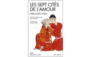 Les sept cités de l'amour - Farîd-Ud-Dîn 'Attâr