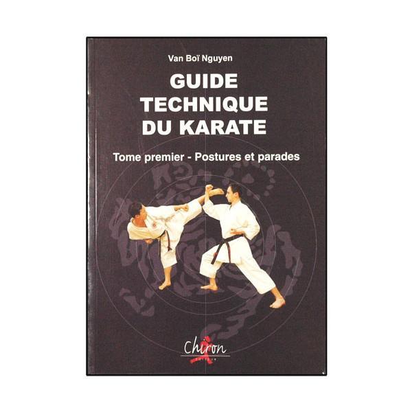 Guide technique du Karaté T1, postures et parades - Van Boï Nguyen