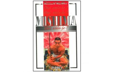 Mishima, qui suis-je ? - Bernard Marillier