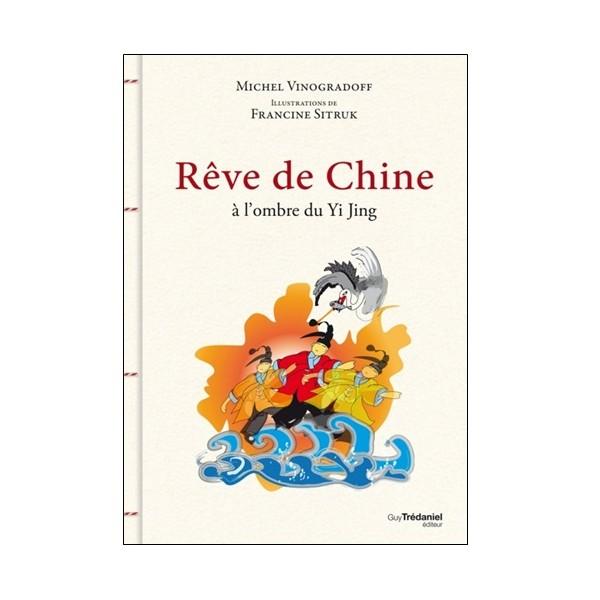 Rêve de Chine à l'ombre du Yi Jing - Vinogradoff