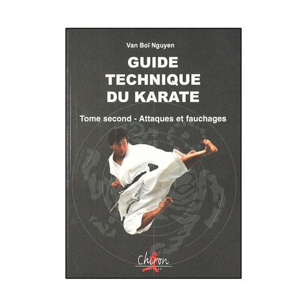 Guide technique du Karaté T2, attaques et fauchages - Van Boï Nguyen