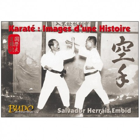 Karaté  images d'une Histoire - Salvador Herraiz Embid