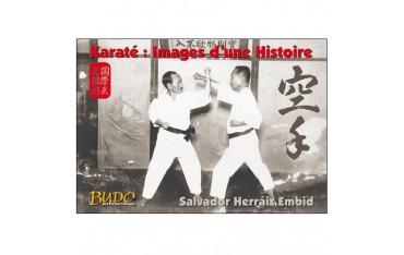 Karaté : images d'une Histoire - Salvador Herraiz Embid