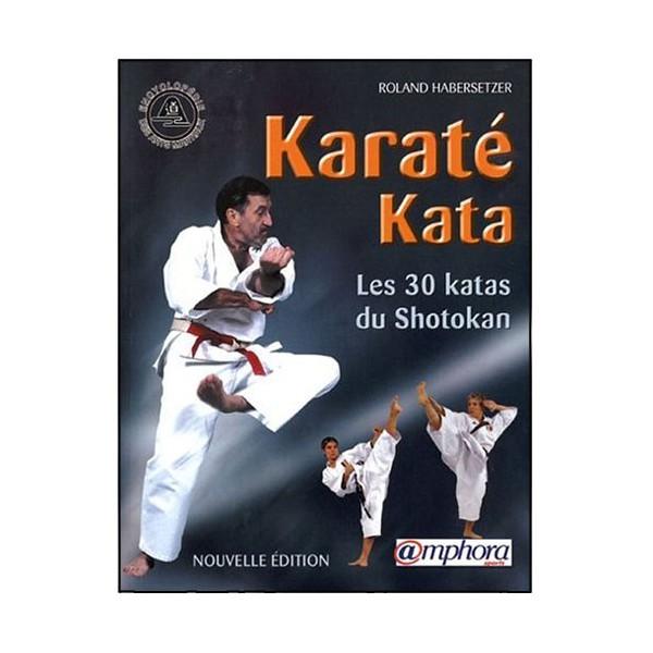 Karaté Kata, les 30 katas du Shotokan - Roland Habersetzer