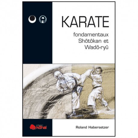 Karaté fondamentaux Shotokan & Wado-ryu - Habersetzer