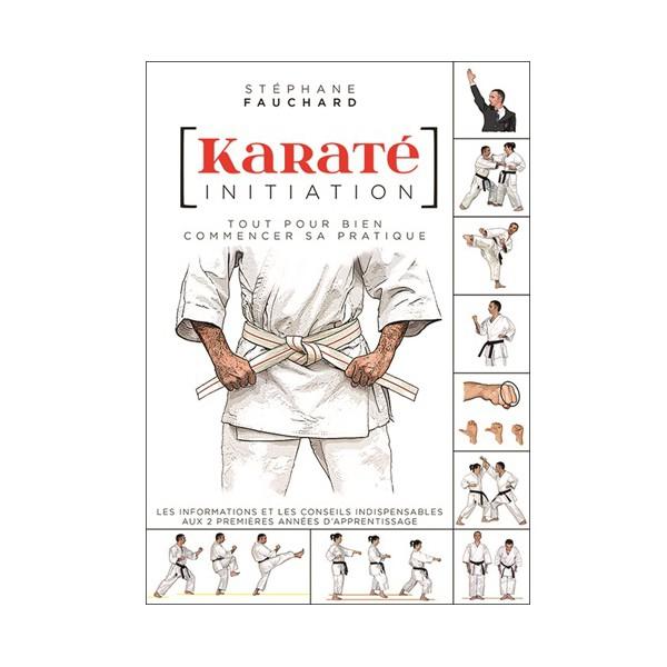 Karaté initiation, tout pour bien commencer sa pratique - Fauchard