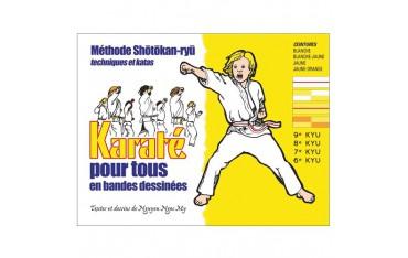 Karaté pour tous, Ceintures blanche à jaune/orange, méthode Shôtôkan-ryû, techniques et katas - Nguyen Ngoc My