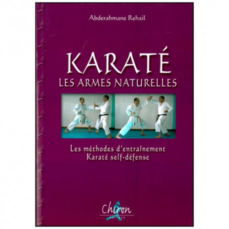 Karaté, les armes naturelles - Abderahmane Rehail
