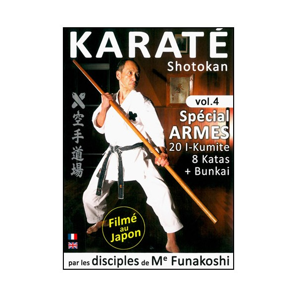 Karaté Shotokan, Vol.4 : spécial Armes - Disciples Funakoshi