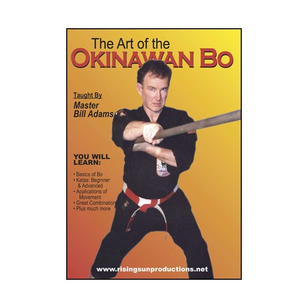 The Art of Okinawa Bo Staff - Bill Adams
