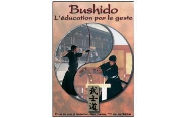 Bushido, l'éducation par le geste (Aikido, Kyudo, Kobudo)