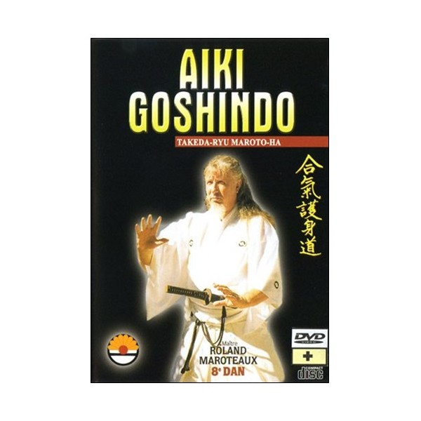 Aiki Goshindo Takeda-Ryu Maroto-Ha - Roland Maroteaux