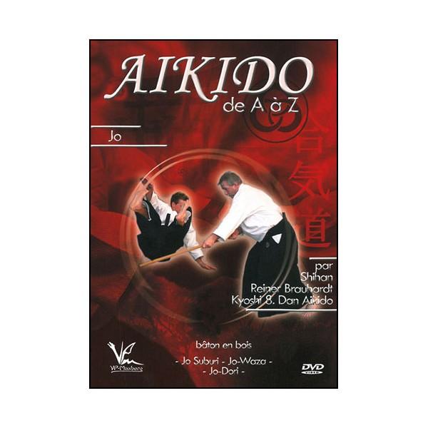 Aikido de A à Z Vol.6 Jo - Reiner Brauhardt