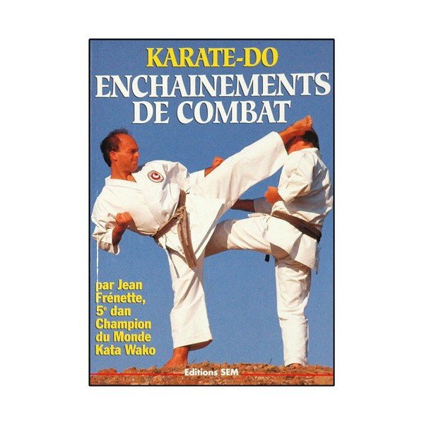 Karaté-Do, enchaînements de combat - Jean Frenette