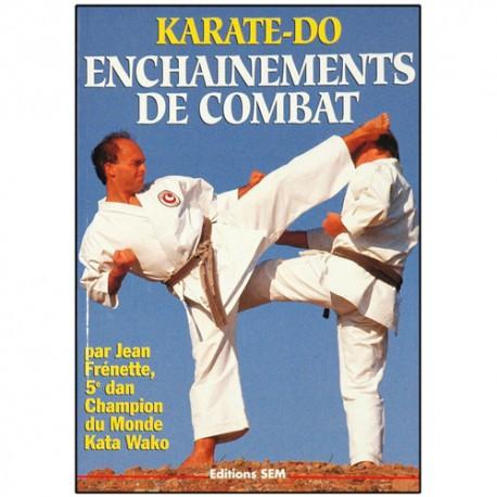 Karaté-Do, enchaînements de combat - Jean Frenette