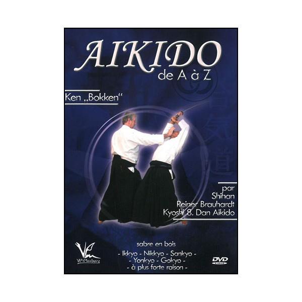 Aikido de A à Z Vol.7 Bokken - Reiner Brauhardt