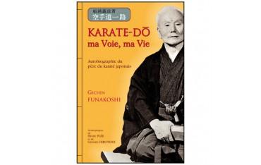 Karaté-Do, ma voie, ma vie - Gichin Funakoshi