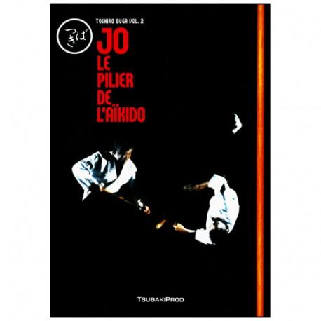 Jo, le pilier de l'aikido Vol.2  - Toshiro Suga