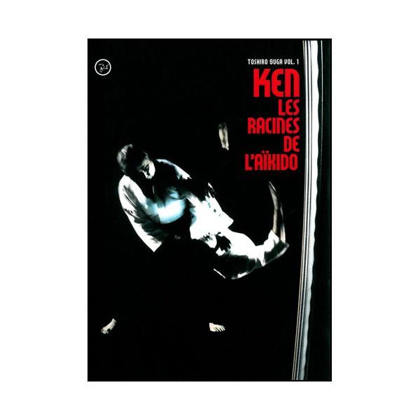 Ken, les racines de l'Aikido Vol.1 - Toshiro Suga