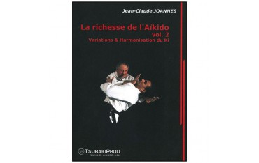 La richesse de l'Aikido 2, variations & harmonisation du Ki - Joannes