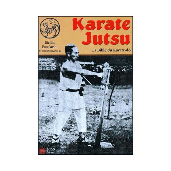 Karaté-Jutsu, la Bible du Karaté-Do - Gichin Funakoshi