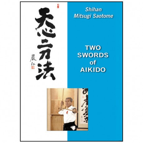 Two Swords of Aikido - Saotome