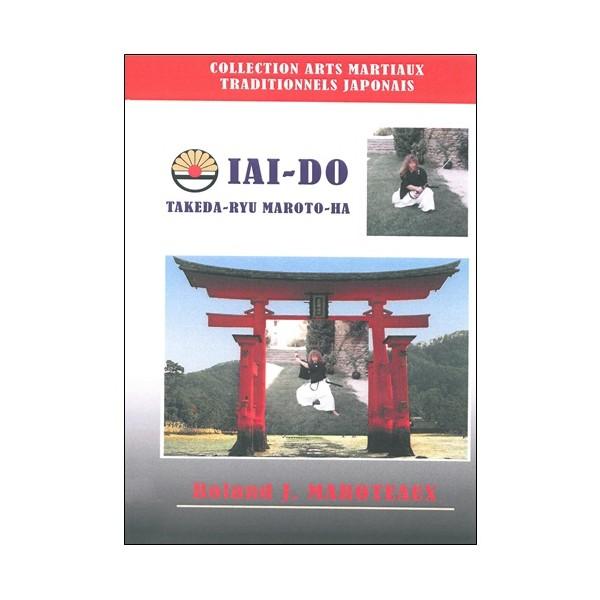 Iai-do Takeda-Ryu Maroto-Ha - Roland Jean Maroteaux
