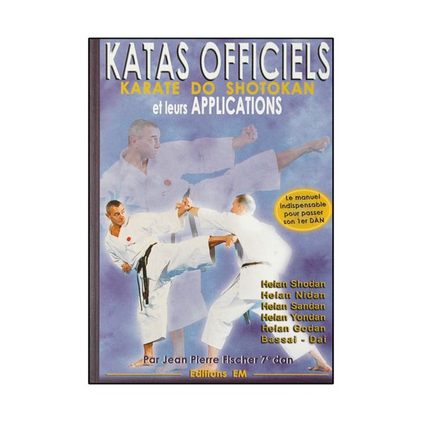 Katas officiels, Karaté-Do Shotokan & leurs applications - JP Fischer