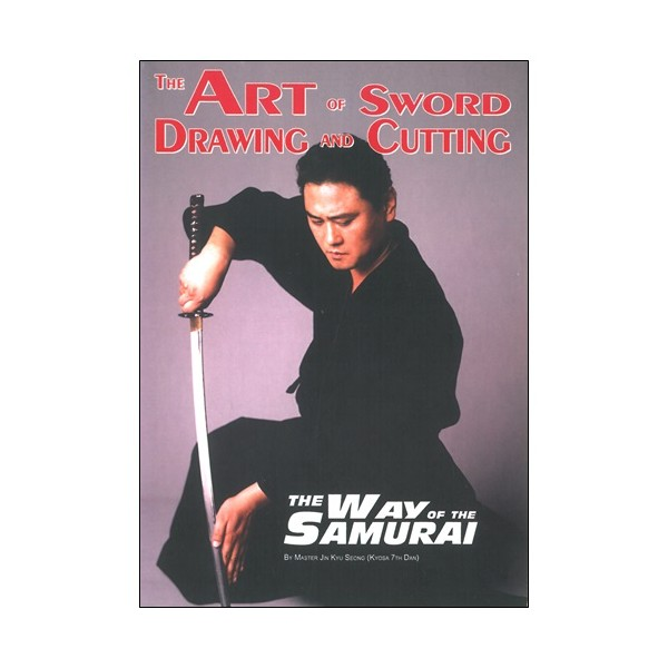 The Art of sword Drawing and Cutting - Jin Kyu Seong