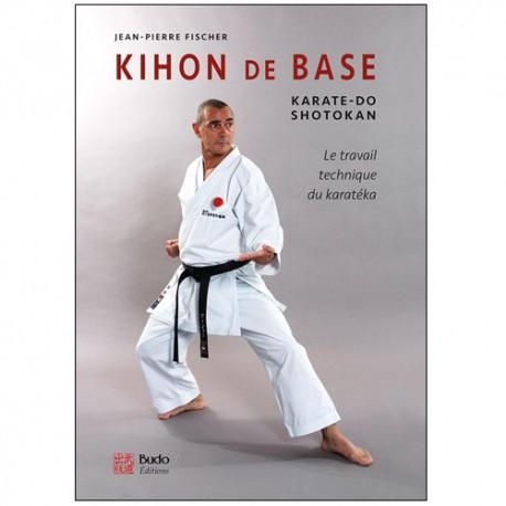 Kihon de base - Jean-Pierre Fischer